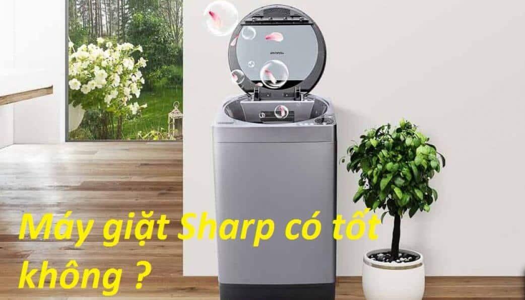 Máy giặt Sharp có ưu điểm gì?